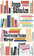 Cover-Bild zu Die rechtschaffenen Mörder von Schulze, Ingo