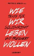 Cover-Bild zu Jügler, Matthias (Hrsg.): Wie wir leben wollen (eBook)