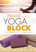 Cover-Bild zu Praxis mit dem Yoga-Block von Hirschi, Gertrud