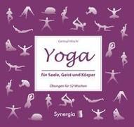 Cover-Bild zu Yoga für Seele, Geist und Körper von Hirschi, Gertrud