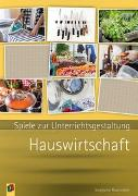 Cover-Bild zu Spiele zur Unterrichsgestaltung - Hauswirtschaft von Rosentreter, Stephanie