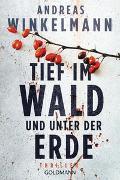 Cover-Bild zu Winkelmann, Andreas: Tief im Wald und unter der Erde