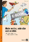 Cover-Bild zu Male weiter, schreibe und erzähle (eBook) von Wehren, Bernd