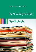 Cover-Bild zu Die 50 wichtigsten Fälle Gynäkologie von Poppe, Sophia