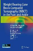 Cover-Bild zu Weight Bearing Cone Beam Computed Tomography (WBCT) in the Foot and Ankle (eBook) von Richter, Martinus
