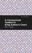 Cover-Bild zu A Connecticut Yankee in King Arthur's Court (eBook) von Twain, Mark