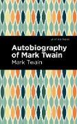 Cover-Bild zu Autobiography of Mark Twain (eBook) von Twain, Mark
