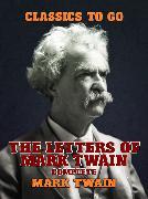 Cover-Bild zu The Letters Of Mark Twain, Complete (eBook) von Twain, Mark