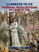 Cover-Bild zu Personal Recollections of Joan of Arc Vol I & Vol II (eBook) von Twain, Mark