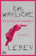 Cover-Bild zu Das wirkliche Leben von Dieudonné, Adeline