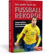 Cover-Bild zu Gisler, Omar: Das große Buch der Fußball-Rekorde