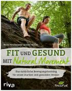 Cover-Bild zu Fit und gesund mit Natural Movement von Reicheneder, Bernd
