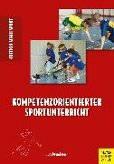 Cover-Bild zu Kompetenzorientierter Sportunterricht (eBook) von Baumberger, Jürg