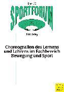 Cover-Bild zu Choreografien des Lernens und Lehrens im Fachbereich Bewegung und Sport (eBook) von Jeisy, Eric