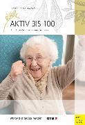 Cover-Bild zu Aktiv bis 100 (eBook) von Jasper, Bettina M.