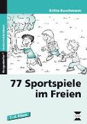 Cover-Bild zu 77 Sportspiele im Freien. 1. bis 4. Klasse von Buschmann, Britta
