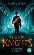 Cover-Bild zu Rudden, Dave: Shadow Knights - Prinzessin der Dunkelheit
