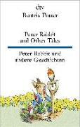 Cover-Bild zu Potter, Beatrix: Peter Rabbit and Other Tales, Peter Rabbit und andere Geschichten