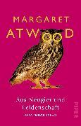 Cover-Bild zu Atwood, Margaret: Aus Neugier und Leidenschaft