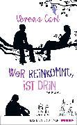 Cover-Bild zu Carl, Verena: Wer reinkommt, ist drin (eBook)