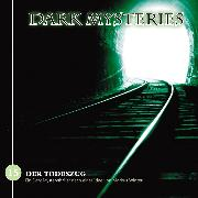 Cover-Bild zu Winter, Markus: Dark Mysteries, Folge 15: Der Todeszug (Audio Download)