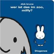 Cover-Bild zu Bruna, Dick: Wer ist das im Zoo, Miffy?