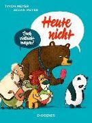 Cover-Bild zu Meyer, Julian: Heute nicht