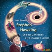 Cover-Bild zu Stephen Hawking und das Geheimnis der Schwarzen Löcher von Novelli, Luca