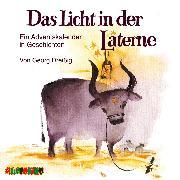 Cover-Bild zu Das Licht in der Laterne (Audio Download) von Dreißig, Georg
