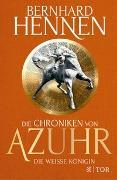 Cover-Bild zu Hennen, Bernhard: Die Chroniken von Azuhr - Die Weiße Königin