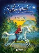 Cover-Bild zu Grimm, Sandra: Silberwind, das weiße Einhorn 2 - Der magische Feuerberg