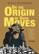 Cover-Bild zu Hendriks, Willy: On the Origin of Good Moves