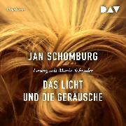 Cover-Bild zu Schomburg, Jan: Das Licht und die Geräusche (Audio Download)