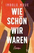 Cover-Bild zu Mbue, Imbolo: Wie schön wir waren (eBook)