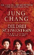 Cover-Bild zu Die drei Schwestern von Chang, Jung
