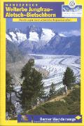 Cover-Bild zu Kummer, Edelbert: Welterbe Jungfrau - Aletsch - Bietschhorn