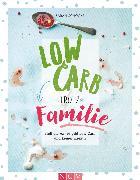Cover-Bild zu Schocke, Sarah: Low Carb trotz Familie (eBook)