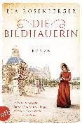 Cover-Bild zu Rosenberger, Pia: Die Bildhauerin (eBook)