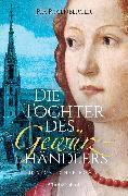 Cover-Bild zu Rosenberger, Pia: Die Tochter des Gewürzhändlers (eBook)