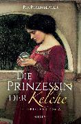 Cover-Bild zu Rosenberger, Pia: Die Prinzessin der Kelche (eBook)