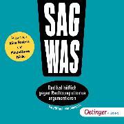 Cover-Bild zu Steffan, Philipp: Sag was! Radikal höflich gegen Rechtspopulismus argumentieren (Audio Download)