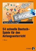 Cover-Bild zu 54 schnelle Deutsch-Spiele f. d. Anfangsunterricht (eBook) von Jebautzke, Kirstin