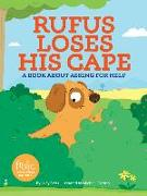 Cover-Bild zu Bell, Lucy J.: Rufus Loses His Cape: A Book about Asking for Help