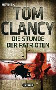 Cover-Bild zu Clancy, Tom: Die Stunde der Patrioten (eBook)