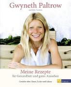 Cover-Bild zu Meine Rezepte für Gesundheit und gutes Aussehen von Paltrow, Gwyneth