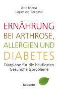 Cover-Bild zu Ernährung bei Arthrose, Allergien und Diabetes von Lajusticia Bergasa, Ana Maria
