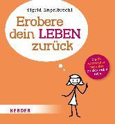 Cover-Bild zu Engelbrecht, Sigrid: Erobere dein Leben zurück (eBook)