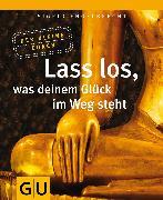 Cover-Bild zu Engelbrecht, Sigrid: Lass los, was Deinem Glück im Weg steht (eBook)