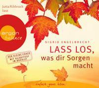 Cover-Bild zu Engelbrecht, Sigrid: Lass los, was dir Sorgen macht