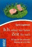 Cover-Bild zu Engelbrecht, Sigrid: Ich nehm' mir heute Zeit für mich